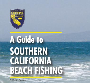 California Department of Fish and Wildlife Guide to Southern California Beach Fishing